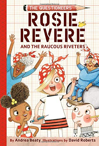 "Cover of the STEM chapter book ""Rosie Revere and the Raucous Riveters"" by Andrea Beaty"