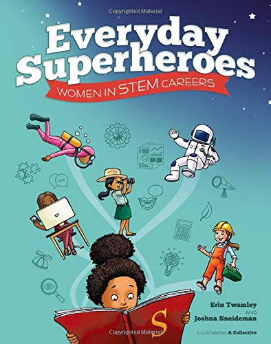 "Cover of the non-fiction book ""Everyday Superheroes: Women in STEM Careers"" by Erin Twamley and Joshua Sneideman"