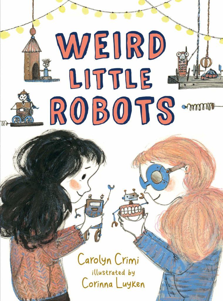 Weird Little Robots by Carolyn Crimi