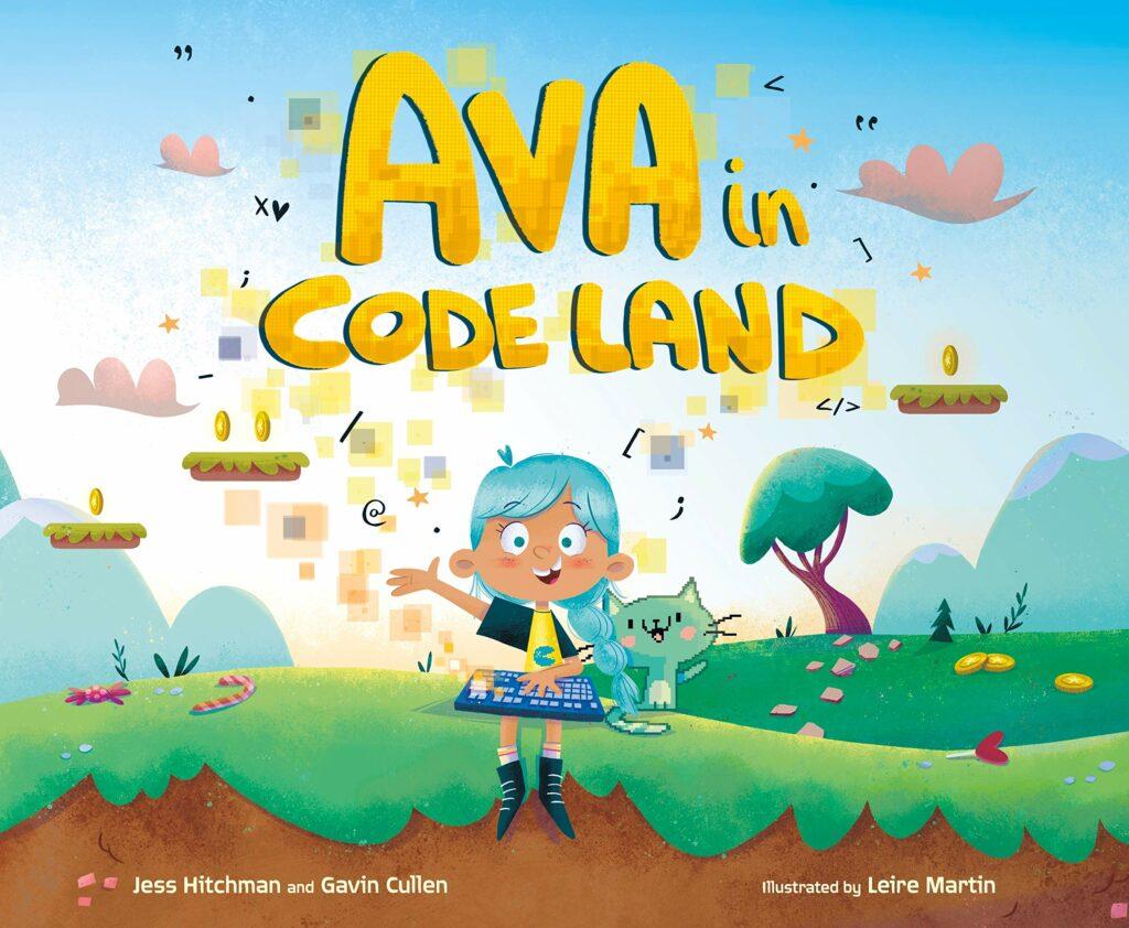 Ava in Code Land by Jess Hitchman & Gavin Cullen