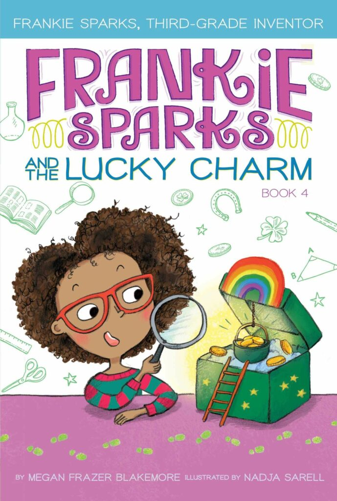 Frankie Sparks and the Lucky Charm by Megan Frazer Blakemore