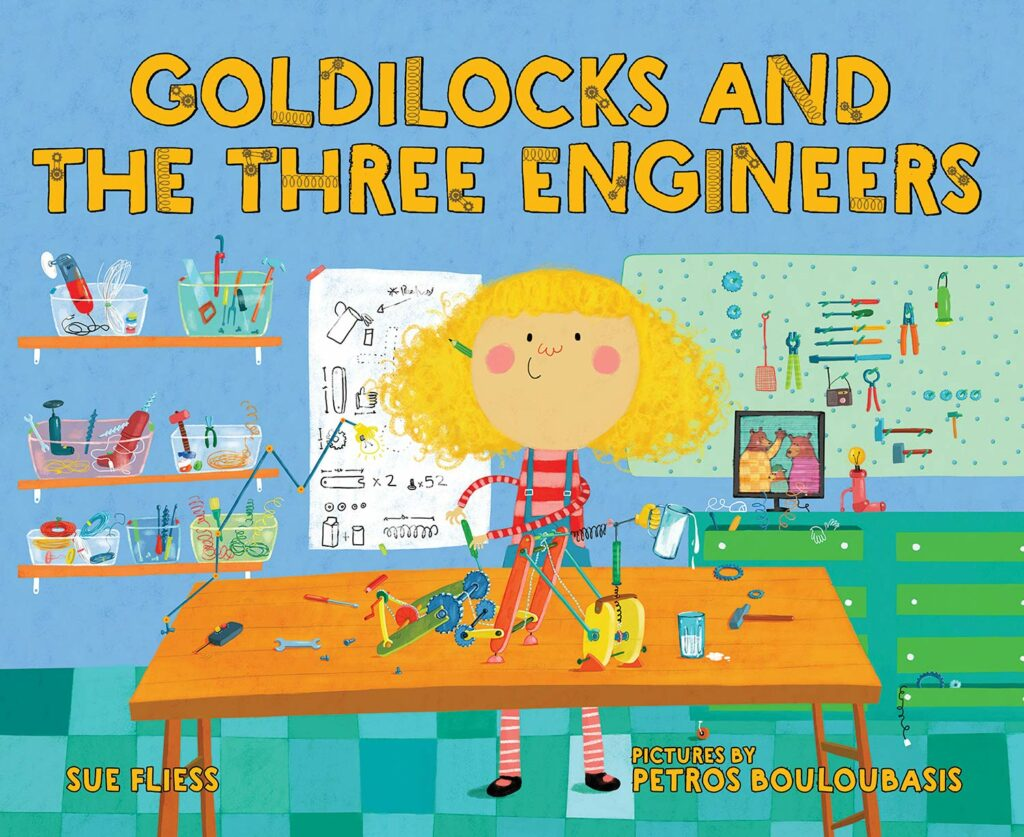 Goldilocks and the Three Engineers by Sue Fliess