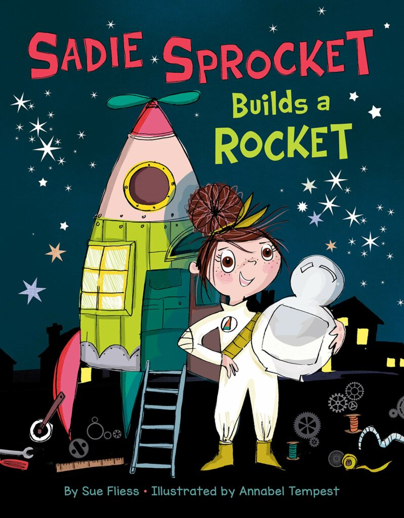 Sadie Sprocket Builds a Rocket by Sue Fliess
