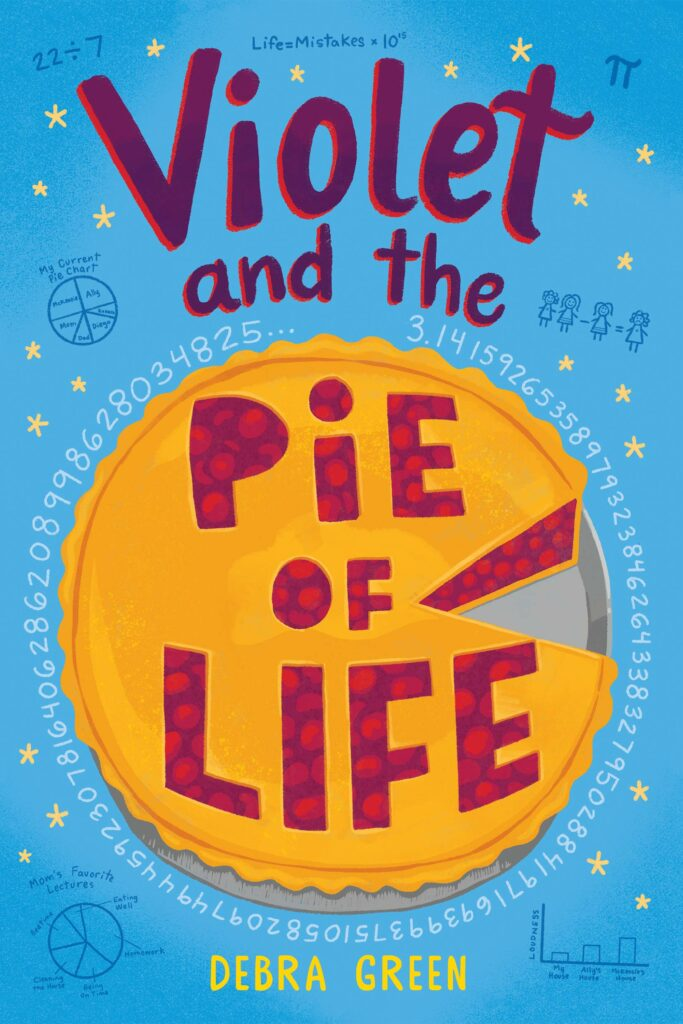 Violet and the Pie of Life by Debra Green